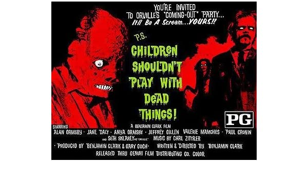 Children Shouldn/'t Play With Dead Things 11x17 Mini Poster