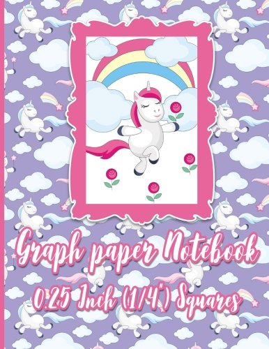 Graph Paper Notebook: 1/4 Inch Squares: Blank Graphing Paper with No Border - Graph Ruled Notepad for College School/Teacher/Office/Student - Unicorn ... 1/4 Inch Squares No Border) (Volume - Square 73
