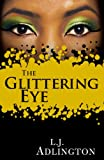 Front cover for the book The Glittering Eye by L. J. Adlington