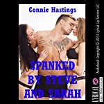 Spanked by Steve and Sarah: An FFM Threesome Story with Erotic Spanking: Red Cheeks | Connie Hastings