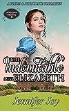 The Indomitable Miss Elizabeth: A Pride & Prejudice Variation (A Meryton Mystery) (Volume 2)