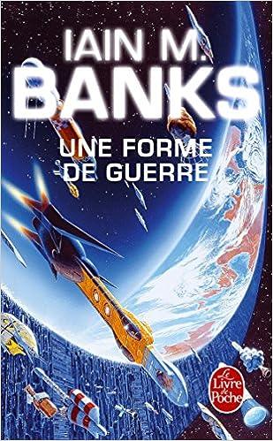 La Culture tome 3 - Une forme de guerre - Iain Banks