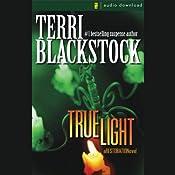 True Light: Restoration Series, Book 3 | Terri Blackstock