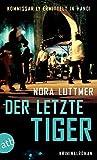 Der letzte Tiger: Kommissar Ly ermittelt in Hanoi   Kriminalroman