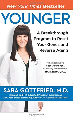 Younger : A Breakthrough Program to Reset Your Genes, Reverse Aging, and Turn Back the Clock 10 Years