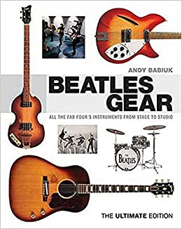 Beatles Gear: All the Fab Fours Instruments from Stage to Studio ...
