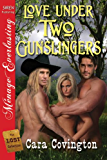 Love Under Two Gunslingers [The Lost Collection] (Siren Publishing Menage Everlasting) (The Lusty, Texas Series Book 1)