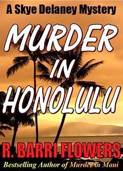 Murder in Honolulu (Skye Delaney Mysteries, Book 1) by [Flowers, R. Barri]