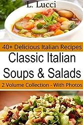 40+ Homemade Soup Recipes and Fresh Salad Recipes - Classic Italian Cuisine Cookbook (English Edition)