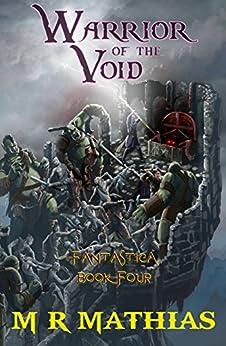 Warrior of the Void (Fantastica Book 4) by [Mathias, M. R.]