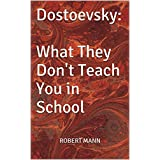 Dostoevsky: What They Don't Teach You in School