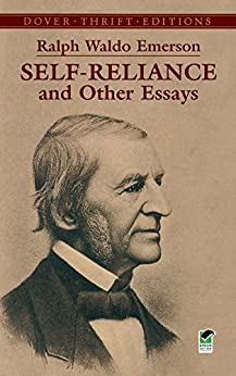 Self-Reliance and Other Essays (Dover Thrift Editions) by [Emerson, Ralph Waldo]