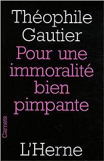 Pour une immortalité bien pimpante, Gautier, Théophile