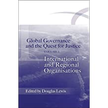 Global Governance and the Quest for Justice: International and Regional Organisations