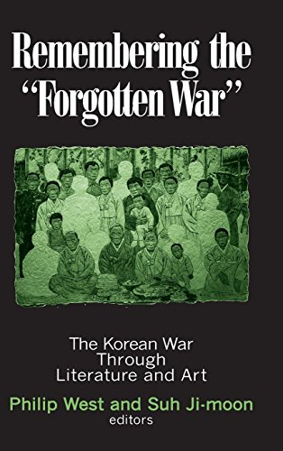 Remembering the Forgotten War: The Korean War Through Literature and Art (Study of the Maureen and Mike Mansfield Center)