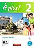 À plus ! - Nouvelle édition / Band 2 - Carnet d'activités mit Audio- und Video-Materialien: Mit eingelegtem Förderheft