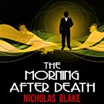 The Morning After Death: Nigel Strangeways, Book 16 | Nicholas Blake