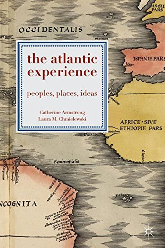 The Atlantic Experience: Peoples, Places, Ideas