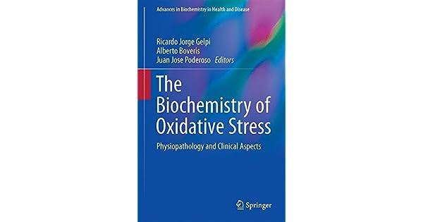 Biochemistry of Oxidative Stress Physiopathology and Clinical Aspects
