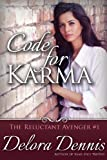 Code for Karma (The Reluctant Avenger Book 1)