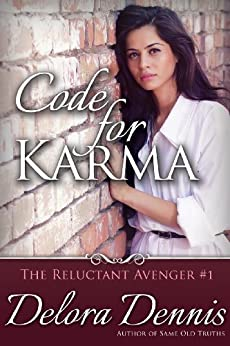 Code for Karma (The Reluctant Avenger Book 1) by [Dennis, Delora]