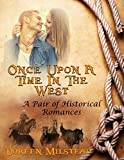 Once Upon a Time In the West: A Pair of Historical Romances
