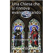 Una Chiesa che si rinnova evangelizzando: orientamenti pastorali (Italian Edition)