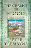 The Chalice of Blood, Peter Tremayne, 1250004071