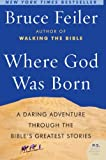 Where God Was Born, Bruce Feiler, 0060574895