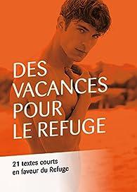 Des vacances pour Le Refuge par Sebastien Monod