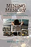 img - for Mining Memory: Reimagining Self and Nation through Narratives of Childhood in Peru (Bucknell Studies in Latin American Literature and Theory) book / textbook / text book