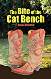 The Bite of the Cat Bench, Susan Nastasic, 0615986501