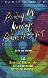 Building My Marriage Leader's Guide, Kenneth Wackes, 1929626169