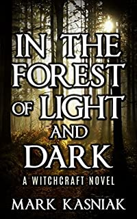 In The Forest Of Light And Dark by Mark Kasniak ebook deal