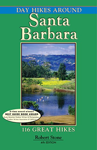 - Day Hikes Around Santa Barbara: 116 Great Hikes