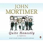 Quite Honestly | John Mortimer