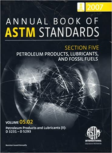 2007 ANNUAL BOOK OF ASTM STANDARDS: PETROLEUM PRODUCTS