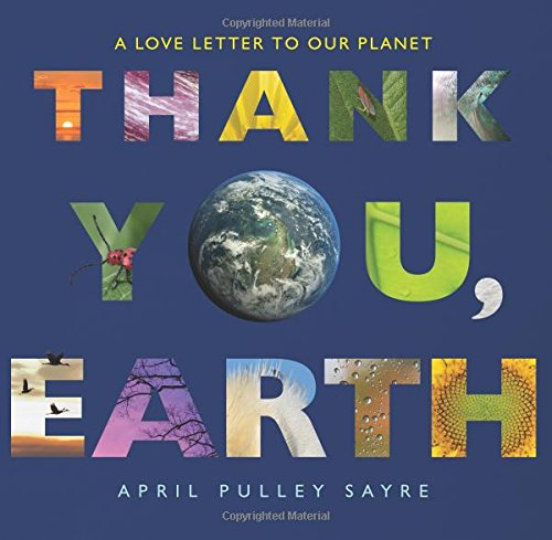 Thank You, Earth: A Love Letter to Our Planet by Greenwillow Books