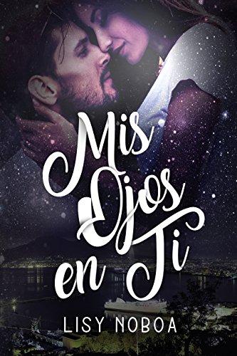 Mis Ojos En Ti (Spanish Edition) by [Noboa, Lisy]
