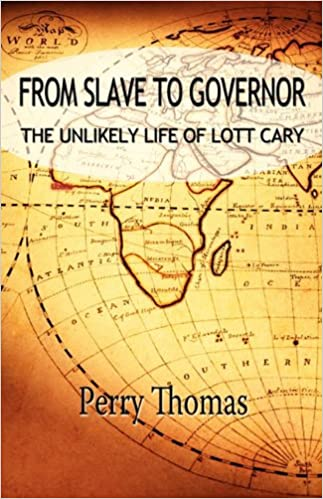 From Slave to Governor: the Unlikely Life of Lott Cary