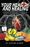 Your Health and Healing, Clevon Harris, 146372926X