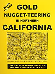 Gold nugget-teering and prospecting in Northern California: An epic journal of classic information