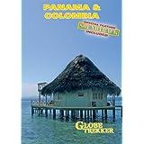 Globe Trekker: Panama & Colombia