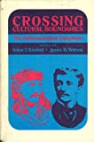 Crossing Cultural Boundaries, Solon Toothaker Kimball and James B. Watson, 0810204347