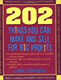 img - for 202 Things You Can Make and Sell for Big Profits (202 Things You Can Make & Sell for Big Profits) book / textbook / text book