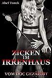zicken im irrenhaus vom doc gez?hmt dark romance german edition