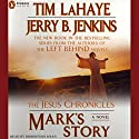 Mark's Story: The Jesus Chronicles Audiobook by Tim LaHaye, Jerry B. Jenkins Narrated by Roberston Dean