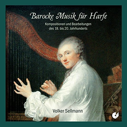 Music for Baroque Harp by Volker Sellmann (2015-11-07)