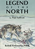 The Legend of the North, Paul Sullivan, 0880923083