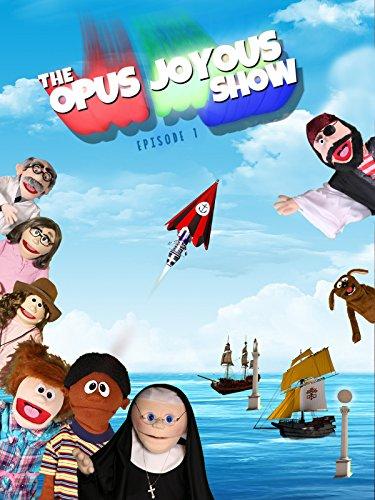 The Opus Joyous Show - Catholic Video Series, Episode 1 1 Opus Series